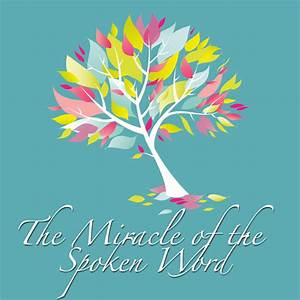 miracle of the spoken word