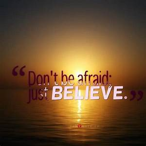 unbelief, dont be afraid